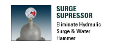 Surge Suppressor, Eliminate Hydraulic Surge & Water Hammer